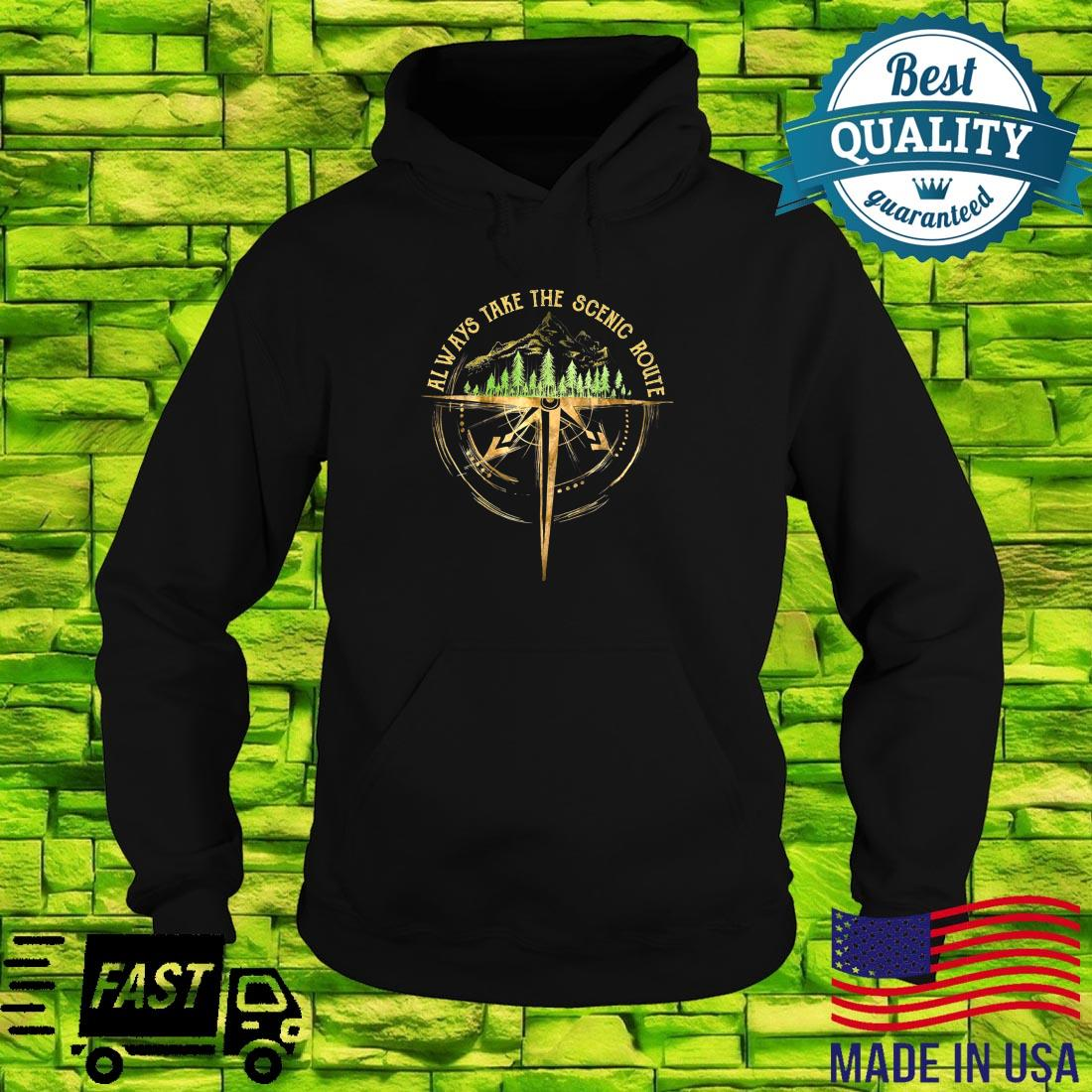 Outdoor Hiking Always Take The Scenic Route Hiker Camping Shirt hoodie