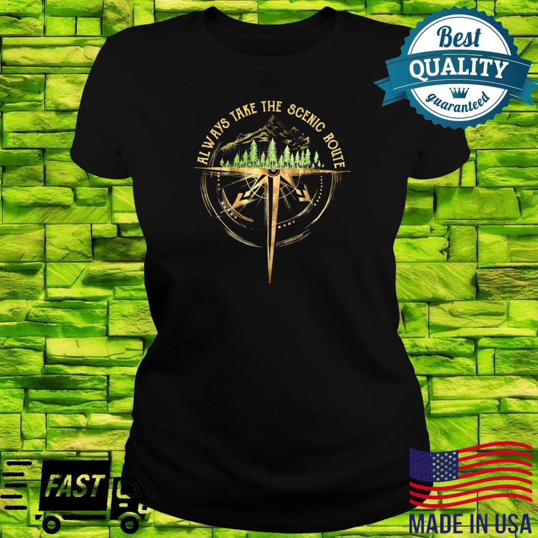 Outdoor Hiking Always Take The Scenic Route Hiker Camping Shirt ladies tee