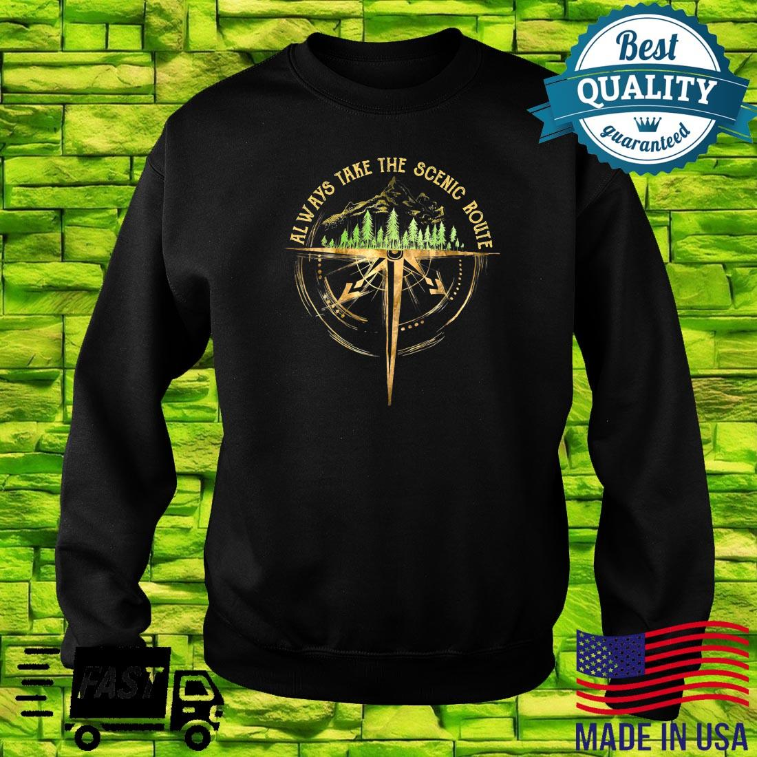 Outdoor Hiking Always Take The Scenic Route Hiker Camping Shirt sweater
