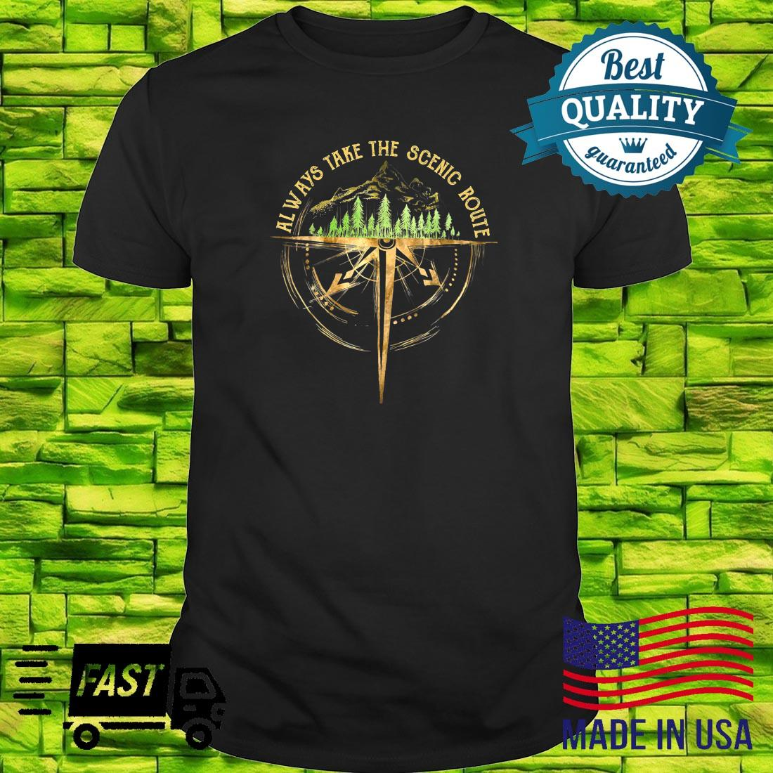 Outdoor Hiking Always Take The Scenic Route Hiker Camping Shirt